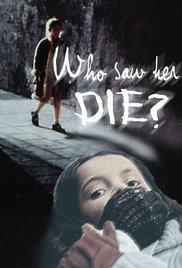 Who Saw Her Die? movie