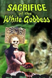 Sacrifice of the White Goddess movie