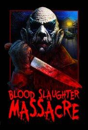Blood Slaughter Massacre movie