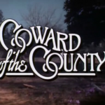Coward of the County movie