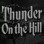 Thunder on the Hill movie