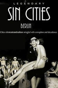 Berlin: Metropolis of Vice