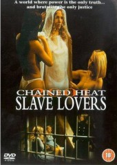 Chained Heat: Slave Lovers a.k.a Rage of the Innocents
