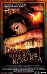 Darkness Surrounds Roberta - 2008