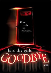 Kiss the Girls Goodbye 1997