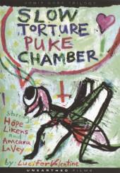 Slow Torture Puke Chamber 2010