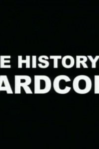 The History of Hardcore