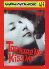 Torture Me, Kiss Me 1970