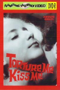 Torture Me, Kiss Me