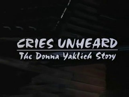 Cries Unheard: The Donna Yaklich Story movie