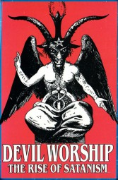 Devil Worship The Rise of Satanism