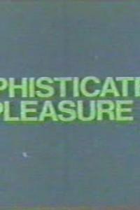 Sophisticated Pleasure