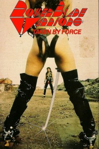 Roller Blade Warriors:Taken by Force