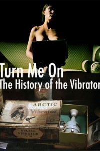 Turn Me On: The History of the Vibrator