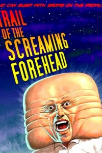 Trail of the Screaming Forhead