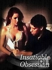 Insatiable Obsession 2006