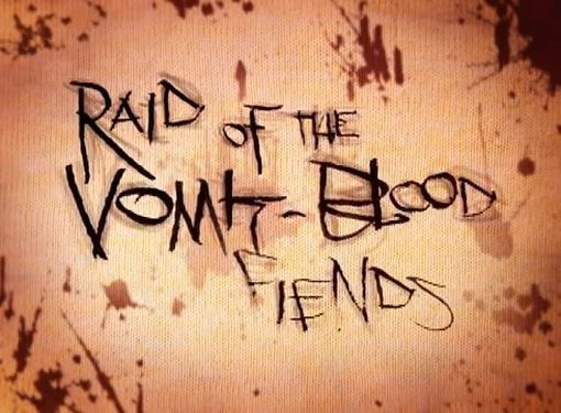 Raid of the Vomit-Blood Fiends movie