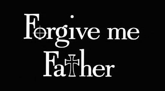 Forgive Me Father movie