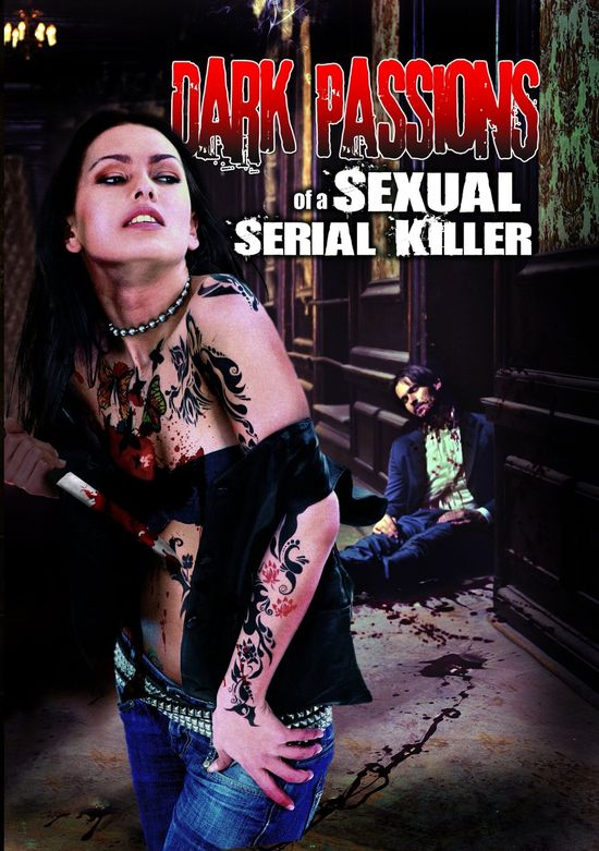 Dark Passions of a Sexual Serial Killer movie
