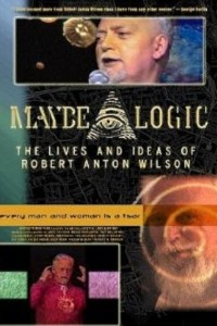 Maybe Logic – The Lives and Ideas of Robert Anton Wilson