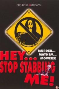 Hey, Stop Stabbing Me