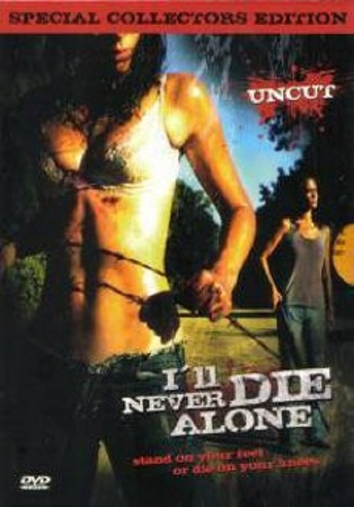 I'll Never Die Alone (Extended Sleaze Edition) movie