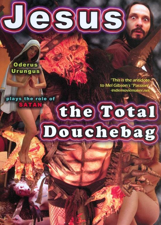 Jesus, The Total Douchebag movie