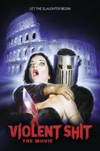 Violent Shit The Movie