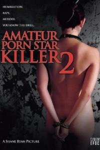 Amateur Porn Star Killer 2 (Snuff Edition)