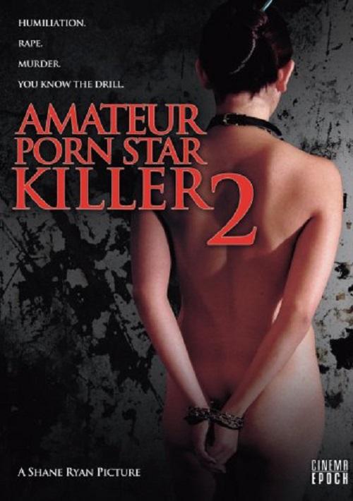 Amateur Porn Star Killer 2 (Snuff Edition) movie