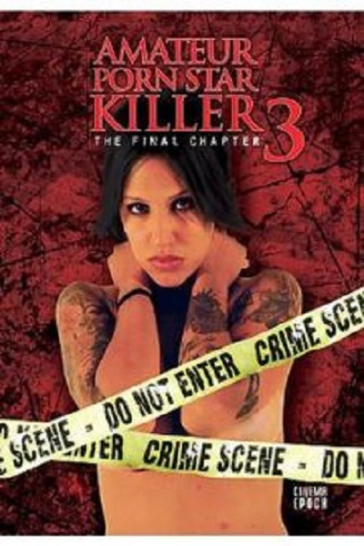 Amateur Porn Star Killer 3 movie