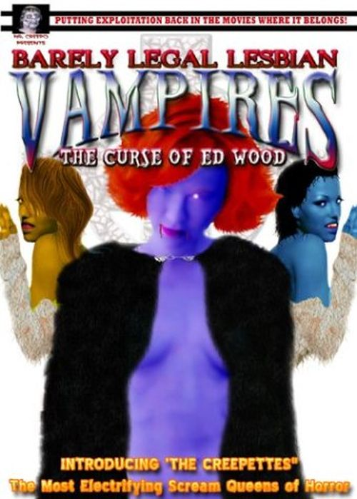 Barely Legal Lesbian Vampires The Curse of Ed Wood movie