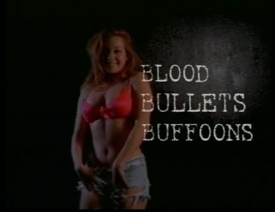 Blood, Bullets, Buffoons movie