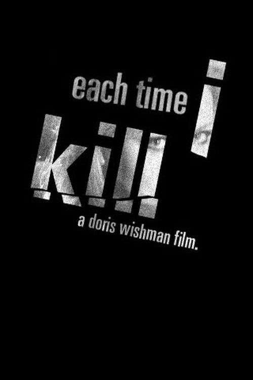 Each Time I Kill movie