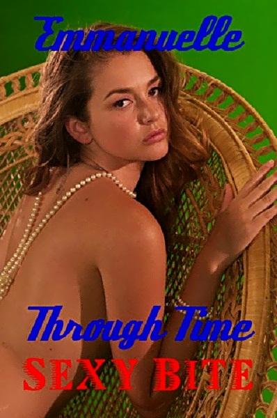 Emmanuelle Through Time: Emmanuelle's Sexy Bite movie