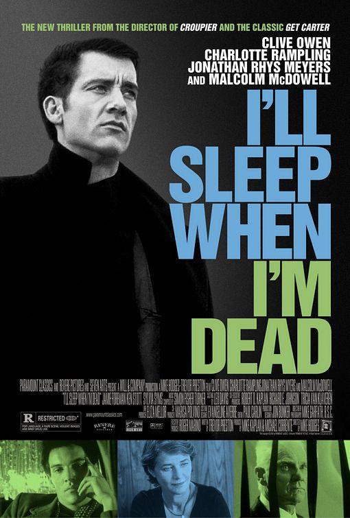 I'll Sleep When I'm Dead movie