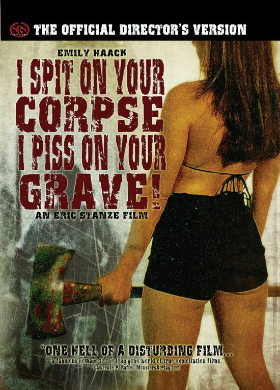 I Spit on Your Corpse, I Piss on Your Grave movie