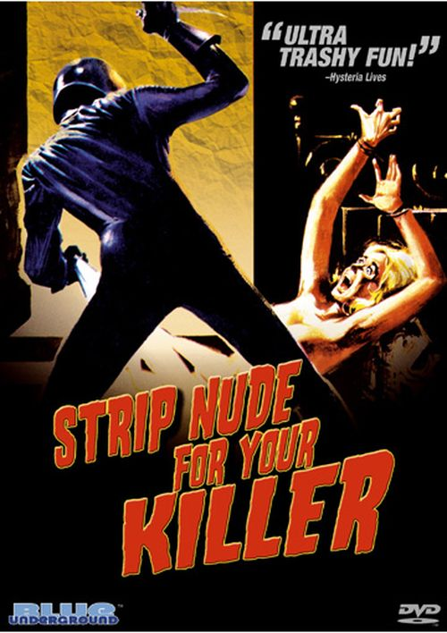 Strip Nude For Your Killer movie