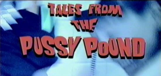Tales From The Pussy Pound movie
