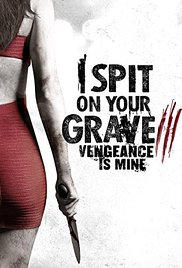 I Spit on Your Grave: Vengeance is Mine movie