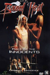 Bound Heat: Cries of the Innocence