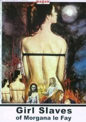 Girl Slaves of Morgana Le Fay  /Morgane et ses nymphes