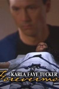 Karla Faye Tucker: Forevermore