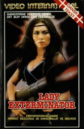 Lady Exterminator AKA I Want to Get Even AKA Barang terlarang