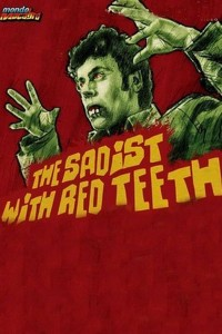 The Sadist Has Red Teeth