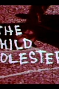 The Child Molester