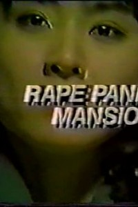 Rape Panic Mansion