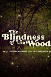 The Blindness of the Woods
