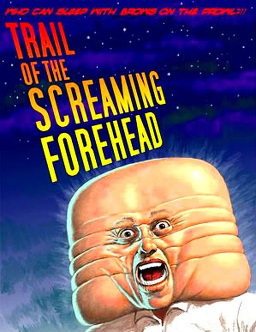 Trail of the Screaming Forhead movie
