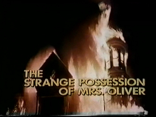 The Strange Possession of Mrs. Oliver movie
